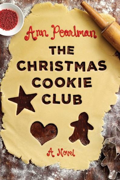 The Christmas Cookie Club : A Novel