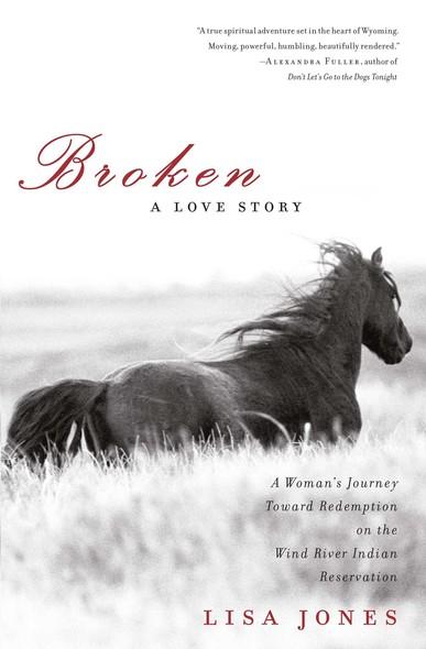 Broken : A Love Story