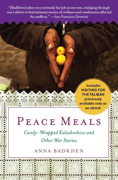 Peace Meals : Candy-Wrapped Kalashnikovs and Other War Stories