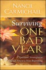 Surviving One Bad Year : 7 Spiritual Strategies to Lead You to a New Beginning