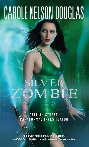 Silver Zombie : Delilah Street: Paranormal Investigator