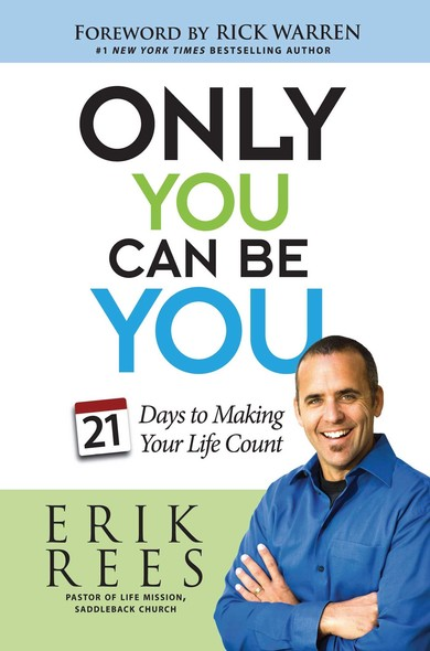 Only You Can Be You : 21 Days to Making Your Life Count