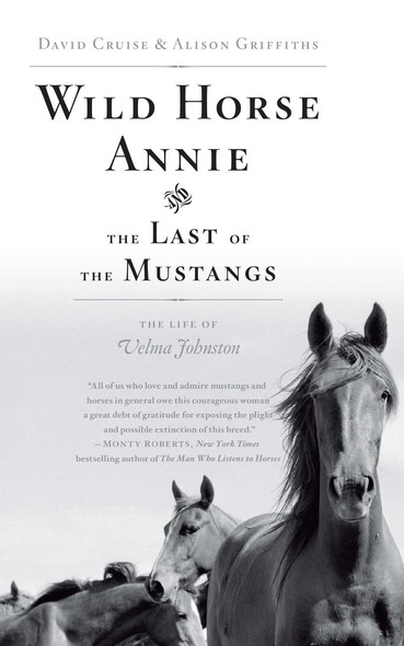 Wild Horse Annie and the Last of the Mustangs : The Life of Velma Johnston