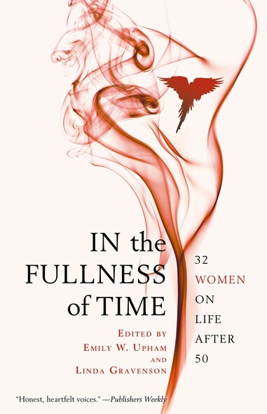 In the Fullness of Time : 32 Women on Life After 50