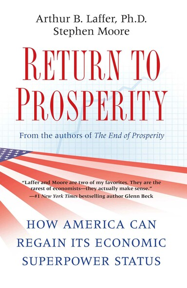 Return to Prosperity : How America Can Regain Its Economic Superpower Status
