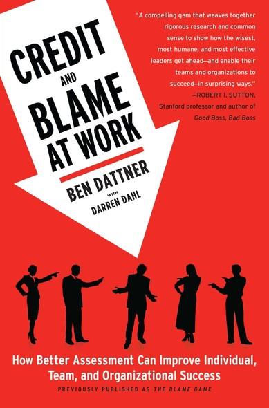 Credit and Blame at Work : How Better Assessment Can Improve Individual, Team and Organizational Success