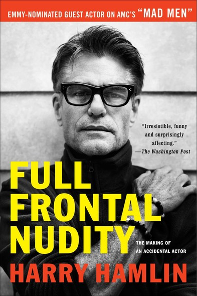 Full Frontal Nudity : The Making of an Accidental Actor