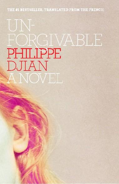 Unforgivable : A Novel