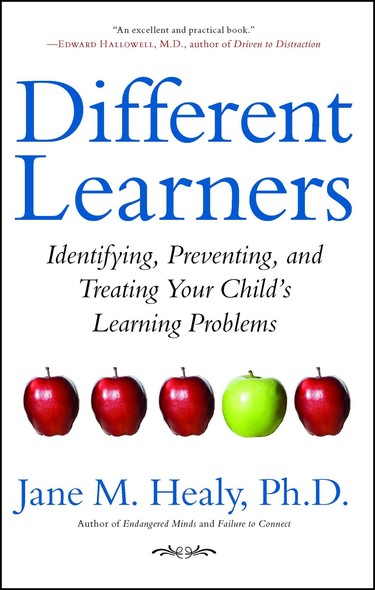 Different Learners : Identifying, Preventing, and Treating Your Child's Learning Problems