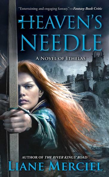 Heaven's Needle : A Novel of Ithelas
