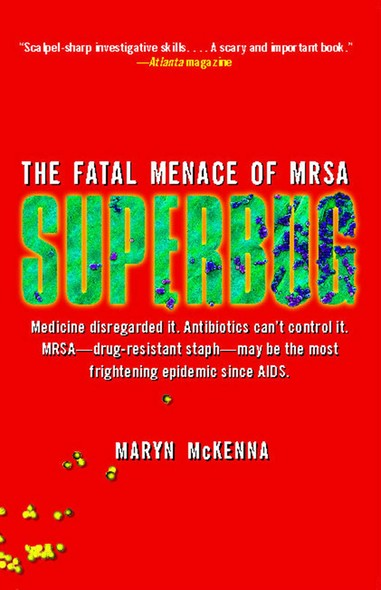 Superbug : The Fatal Menace of MRSA