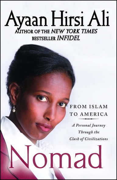 Nomad : From Islam to America: A Personal Journey Through the Clash of Civilizations