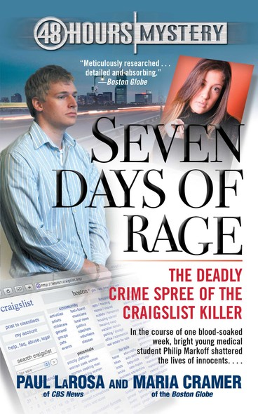 Seven Days of Rage : The Deadly Crime Spree of the Craigslist Killer