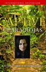 Captive : 2,147 Days of Terror in the Colombian Jungle