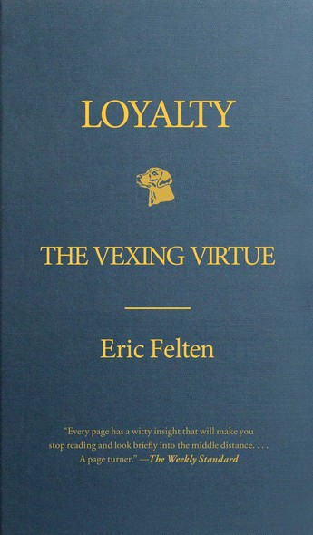 Loyalty : The Vexing Virtue