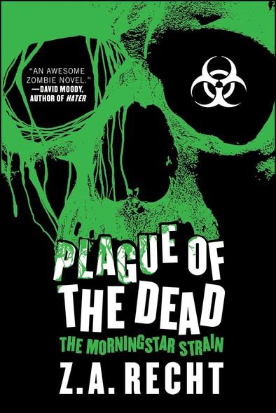Plague of the Dead : The Morningstar Saga
