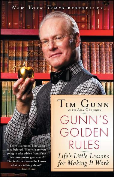 Gunn's Golden Rules : Life's Little Lessons for Making It Work