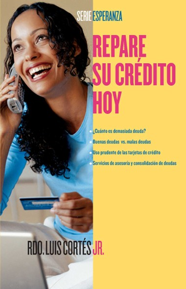 Repare su crédito ahora (How to Fix Your Credit)