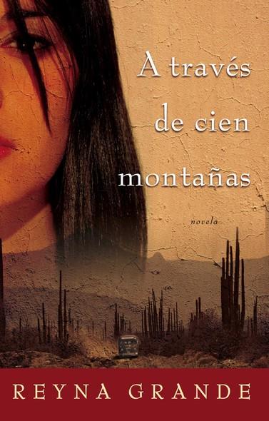 A traves de cien montanas (Across a Hundred Mountains) : Novela