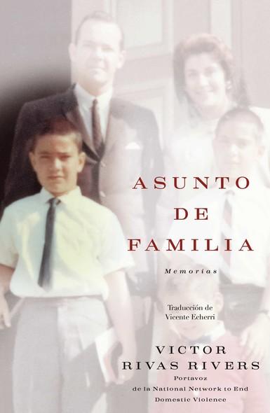 Asunto de familia (A Private Family Matter) : Memorias (A Memoir)