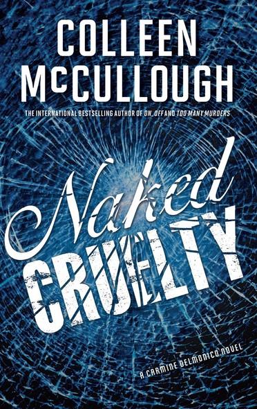 Naked Cruelty : A Carmine Delmonico Novel