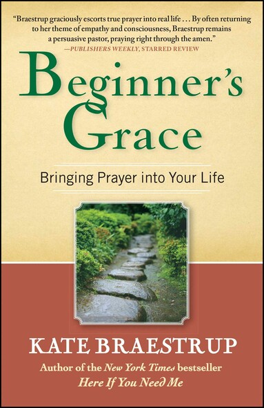 Beginner's Grace : Bringing Prayer to Life