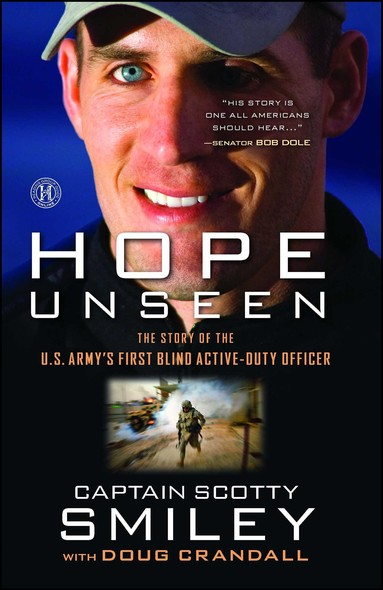 Hope Unseen : The Story of the U.S. Army's First Blind Active-Duty Officer