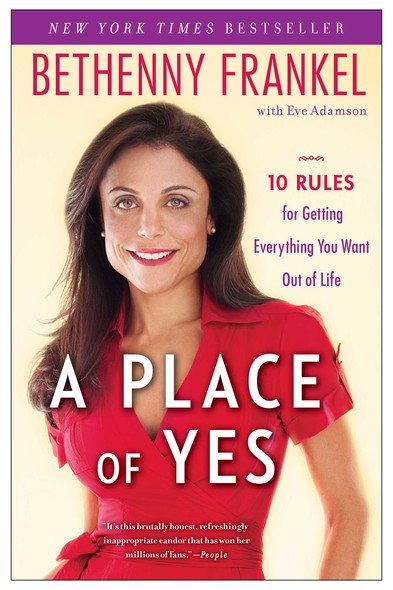 A Place of Yes : 10 Rules for Getting Everything You Want Out of Life