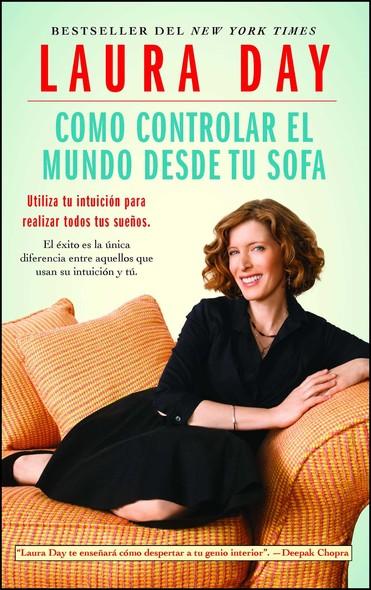 Como controlar el mundo desde tu sofá : Utilice su intuición para realizar todos sus sueños