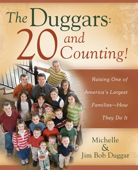 The Duggars: 20 and Counting! : Raising One of America's Largest Families--How the