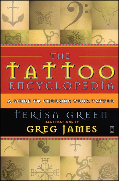 The Tattoo Encyclopedia : A Guide to Choosing Your Tattoo