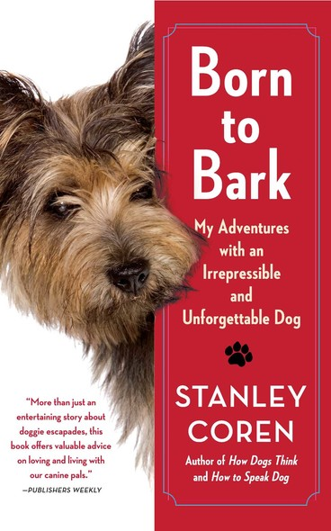 Born to Bark : My Adventures with an Irrepressible and Unforgettable Dog