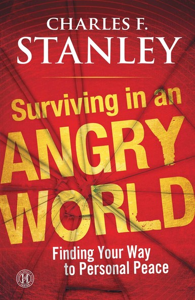 Surviving in an Angry World : Finding Your Way to Personal Peace
