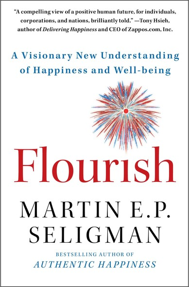 Flourish : A Visionary New Understanding of Happiness and Well-being
