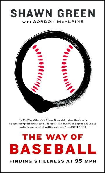 The Way of Baseball : Finding Stillness at 95 mph