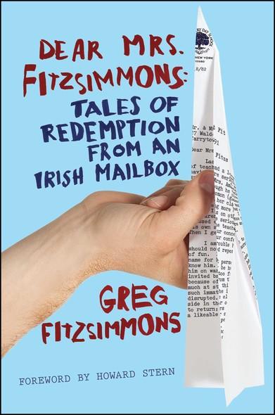 Dear Mrs. Fitzsimmons : Tales of Redemption from an Irish Mailbox