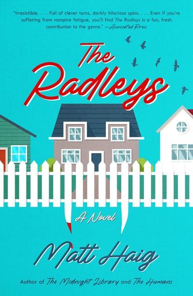 The Radleys : A Novel