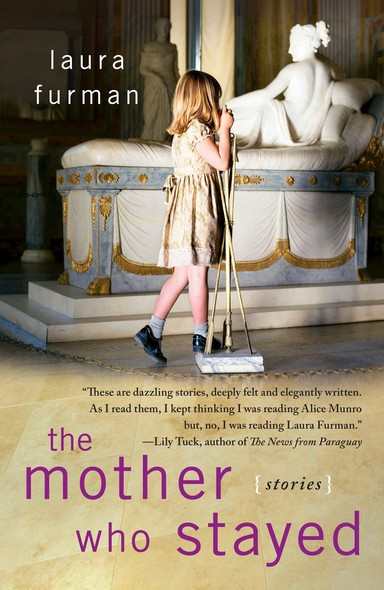 The Mother Who Stayed : Stories