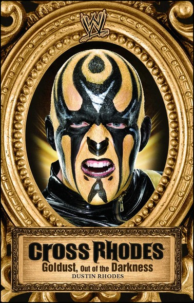 Cross Rhodes : Goldust, Out of the Darkness
