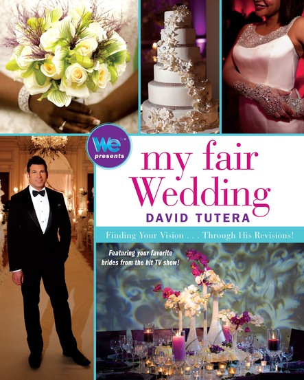 My Fair Wedding : Finding Your Vision . . . Through His Revisions!
