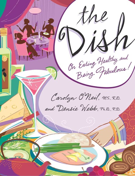 The Dish : On Eating Healthy and Being Fabulous!