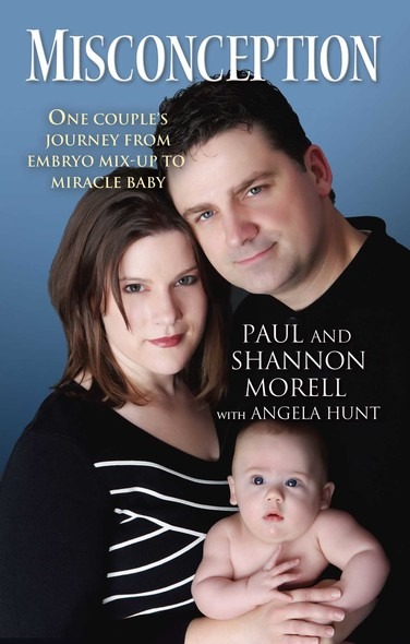 Misconception : One Couple's Journey from Embryo Mix-Up to Miracle Baby