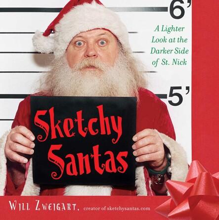 Sketchy Santas : A Lighter Look at the Darker Side of St. Nick