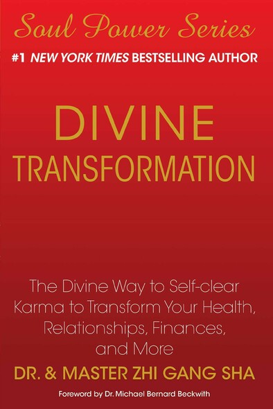 Divine Transformation : The Divine Way to Self-clear Karma to Transform Your Health, Relationships, Finances, and More