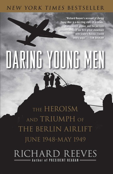 Daring Young Men : The Heroism and Triumph of The Berlin Airlift-June