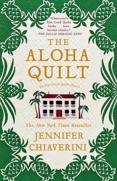 The Aloha Quilt : An Elm Creek Quilts Novel