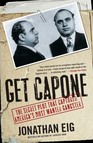 Get Capone : The Secret Plot That Captured America's Most Wante