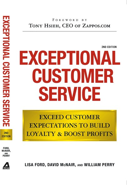 Exceptional Customer Service : Exceed Customer Expectations to Build Loyalty & Boost Profits