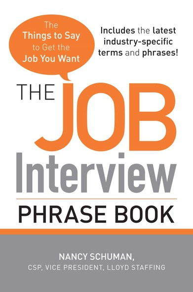 The Job Interview Phrase Book : The Things to Say to Get You the Job You Want