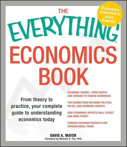 The Everything Economics Book : From theory to practice, your complete guide to understanding economics today